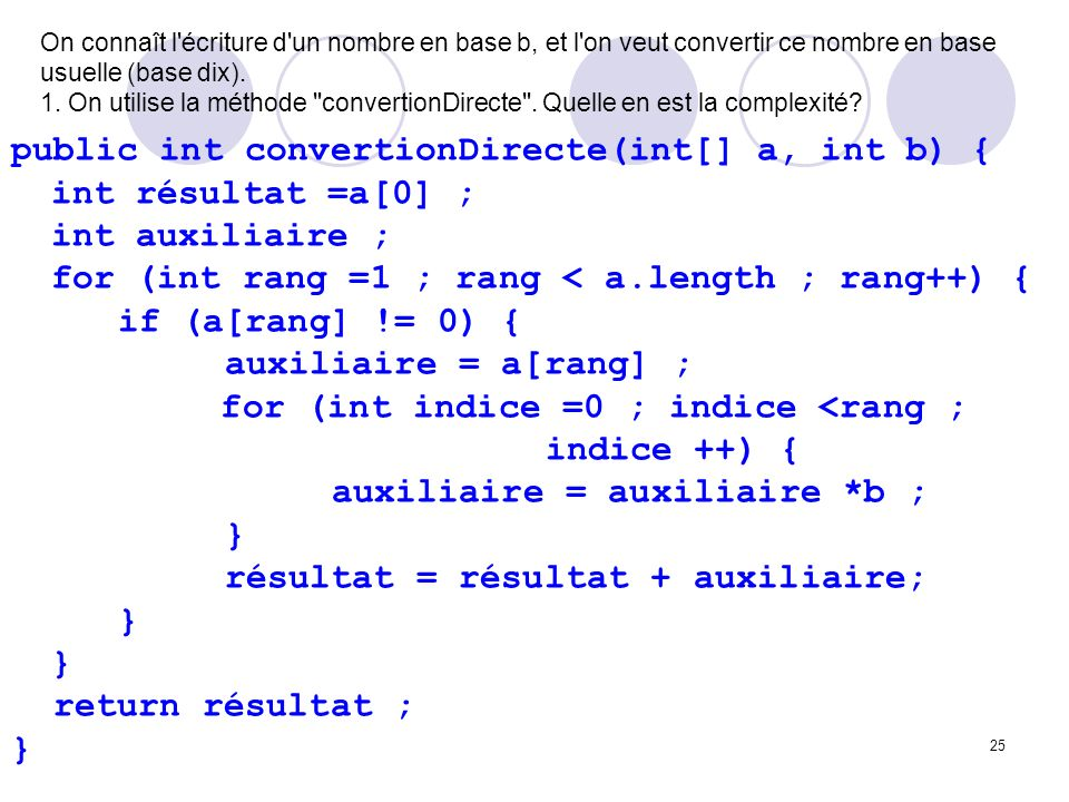 public int convertionDirecte(int[] a, int b) { int résultat =a[0] ;